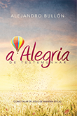 A Alegria de Testemunhar do Escritor e Pr.Alejandro Bullón-R$21,90
