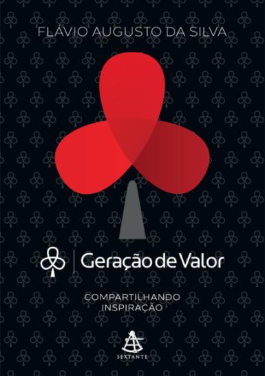 Livro Geração de Valor 2 – planto sonhos colhendo conquistas, do autor Flávio Augusto DaSilva - Silva,Flávio Augusto da
