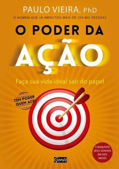 O Poder da Ação o autor Paulo Vieira, autor deste best-sellers. R$29,99