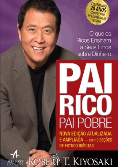 Pai Rico, Pai Pobre - Edição de 20 anos atualizada e ampliada Autor: Robert Kiyosaki-R$ 69,95