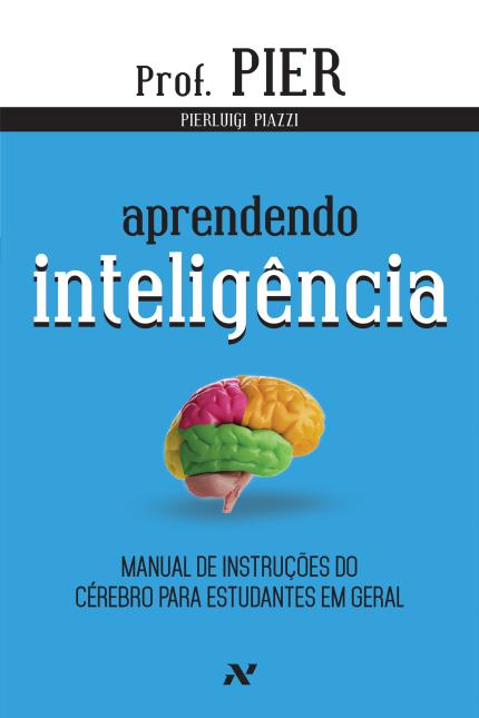Escrito pelo prof. Pierluigi Piazzi, Aprendendo Inteligência é um manual dedicado aos estudantes de todos os níveis. R$34,09