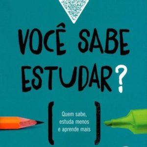 Você Sabe Estudar? - Quem Sabe, Estuda Menos e Aprende Mais da autora Claudio de Moura Castro. R$52,99