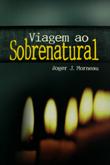 Viagem ao Sobrenatural do autorRoger Morneau -Morneau, Roger . R$19,01