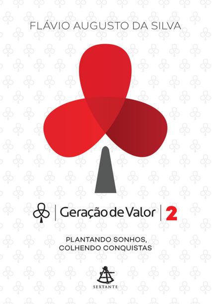 Geração de Valor 2 - Autora Flávio Augusto da Silva, fundador de um grande grupo empresarial brasileiro.Livro R$43,90