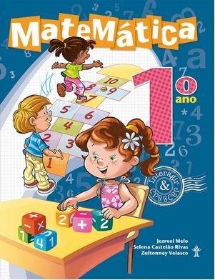 Interagir e Crescer - Matemática - 1º Ano Castelão Rivas,Selena; Melo,Jezreel. R$ 97,99