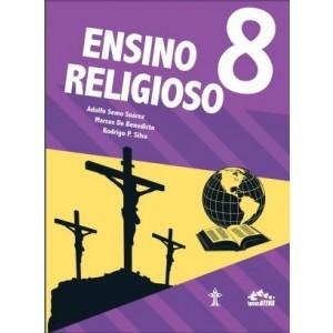 ENSINO RELIGIOSO - INTERATIVA - 8º ANO Autor: Adolfo Semo Suárez, Marcos de Benedicto e Rodrigo P. Silva. R$103,67