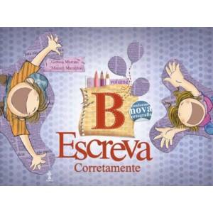 ESCREVA CORRETAMENTE - VOL. B Autor: Miriam Maranhão e Gerusa Martins Livro indicado para alunos do 2º ano da Escola Adventista.R$61,90