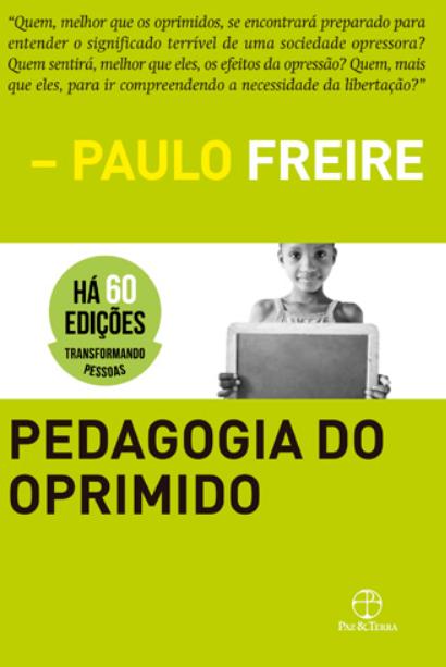 Pedagogia do oprimido (Capa dura)Paulo Freire-R$ 47,90