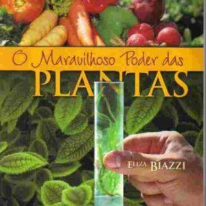 O Maravilhosos poder das plantas